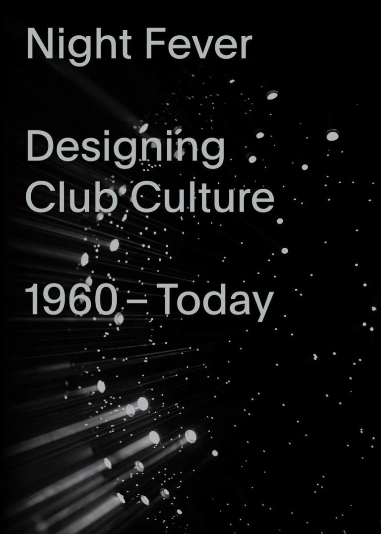 """Cover art for """"Night Fever: Designing Club Culture 1960-Today"""""""