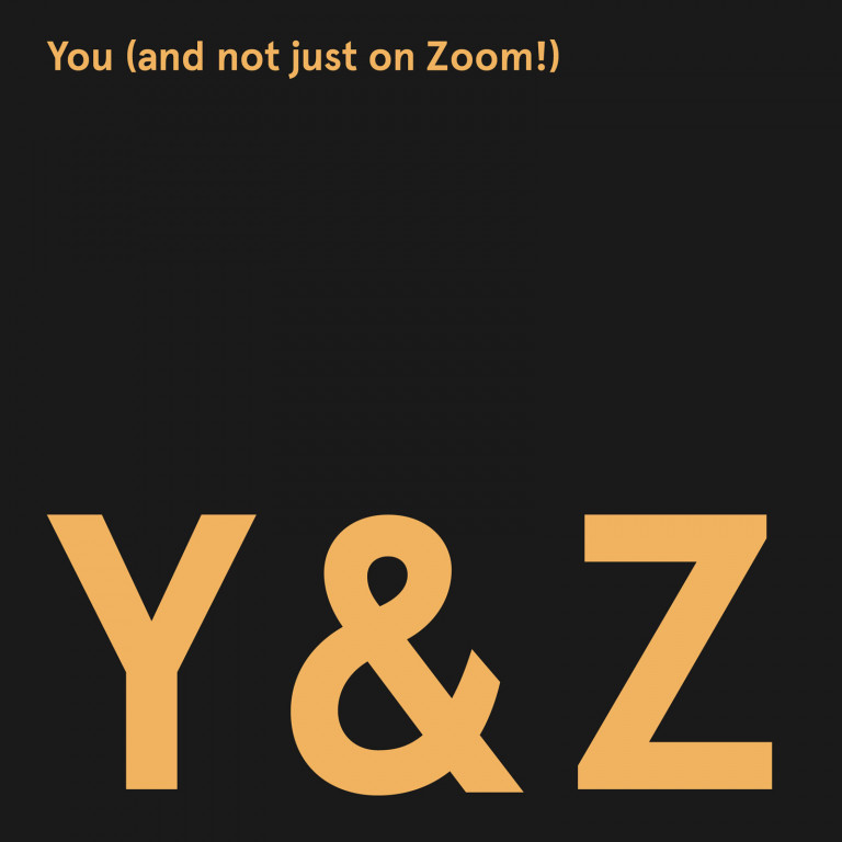 You (and not just on Zoom!)